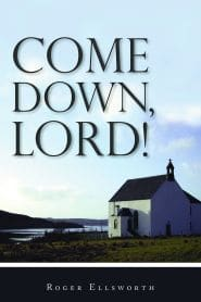 Come Down, Lord! Grace and Truth Books