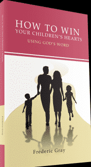 How to Win Your Children's Heart Using God's Word Grace and Truth Books
