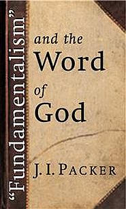 Fundamentalism and the Word of God Grace and Truth Books