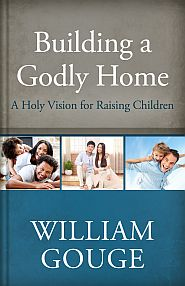 Building a Godly Home Vol 3 Grace and Truth Books