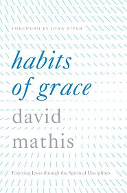 Habits of Grace Grace and Truth Books