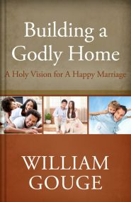 Building a Godly Home Vol 2 Grace and Truth Books