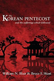 The Korean Pentecost and the Sufferings Which Followed Grace and Truth Books