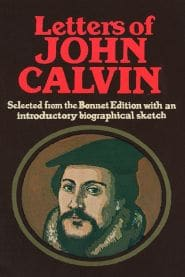 Letters of John Calvin Grace and Truth Book