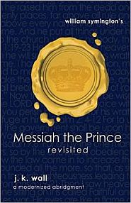 Messiah the Prince Revisited Grace and Truth Books