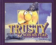 Trusty Faces His Fear Grace and Truth Books
