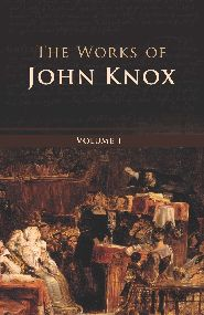 The Works of John Knox Grace and Truth Books
