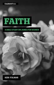 Faith: A Bible Study on James Grace and Truth Books