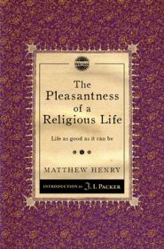 The Pleasantness of a Religious Life Grace and Truth Books