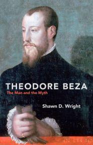 Theodore Beza Grace and Truth Books