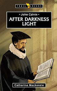 John Calvin: After Darkness Light book cover