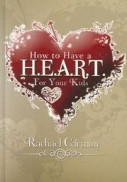 How to Have a Heart for Your Kids Grace and Truth Books