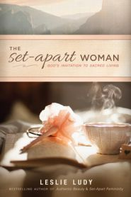 The Set-Apart Woman Grace and Truth Books