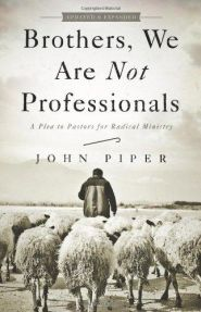 Brothers we are not Professionals book cover grace and truth books