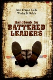 Handbook for Battered Leaders Grace and Truth Books
