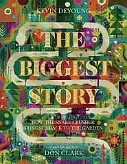 The Biggest Story Grace and Truth Books