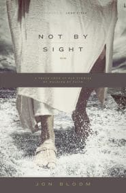 Not by Sight Grace and Truth Books