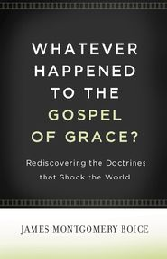 Whatever Happened to the Gospel of Grace? Grace and Truth Books