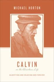 Calvin on the Christian Life Grace and Truth Books