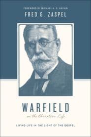 Warfield on the Christian Life Grace and Truth Books