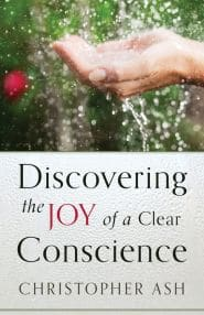 Discovering the Joy of a Clear Conscience Grace and Truth Books