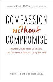 Compassion without Compromise Grace and Truth Books