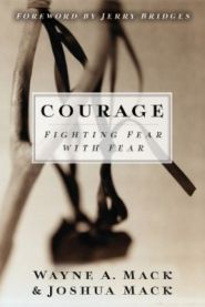 Courage Fighting Fear with Fear Grace and Truth Books