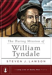 The Daring Mission of William Tyndale Grace and Truth Books