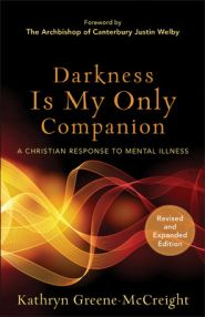 Darkness is My Only Companion Grace and Truth Books