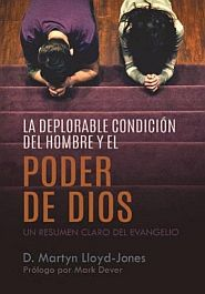 La Deplorable Condicion del Hombre y el Pder de Dios Grace and Truth Books