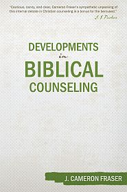 Developments in Biblical Counseling Grace and Truth Books