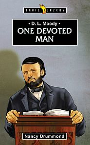 D. L. Moody One Devoted Man Grace and Truth Books