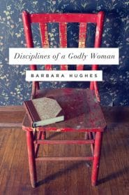 Disciplines of a Godly Woman Grace and Truth Books