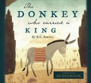 The Donkey who Carried a King Audiobook Grace and Truth Books