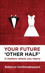 Your Future 'Other Half' Grace and Truth Books