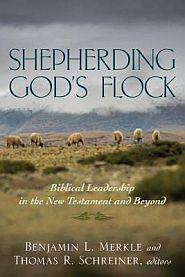 Shepherding God's Flock Grace and Truth Books