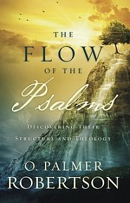The Flow of the Psalms Grace and Truth Books