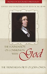 The Foundation of Communion With God Grace and Truth Books