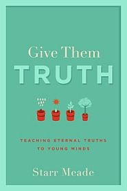 Give Them Truth Grace and Truth Books