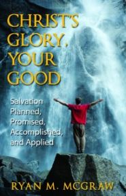 Christ's Glory, Your Good Grace and Truth Books