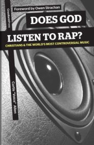 Does God Listen to Rap? Grace and Truth Books