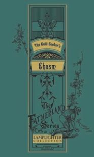 The Gold-Seeker's Chasm Grace and Truth Books