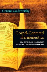 Gospel-Centered Hermeneutics Grace and Truth Books