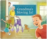 Grandma's Moving In! Grace and Truth Books