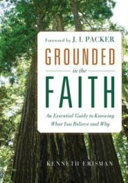 Grounded in the Faith Grace and Truth Books