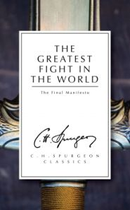 The Greatest Fight in the World Grace and Truth Books