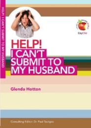 Help! I Can't Submit to my Husband Grace and Truth Books