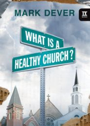 What is a Healthy Church? Grace and Truth Books