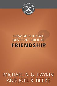How Should we Develop Biblical Friendship Grace and Truth Books
