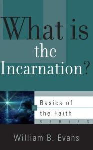 What is the Incarnation? Grace and Truth Books